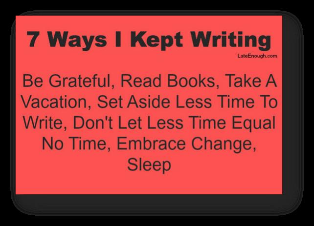7 Ways I kept writing