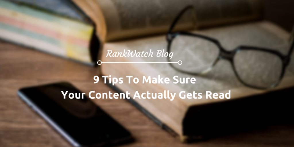 9-Tips-To-Make-Sure-Your-Content-Actually-Gets-Read