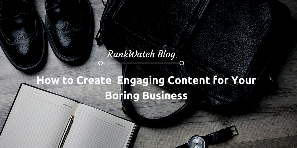 Creating-engaging-content-for-a-Boring-business